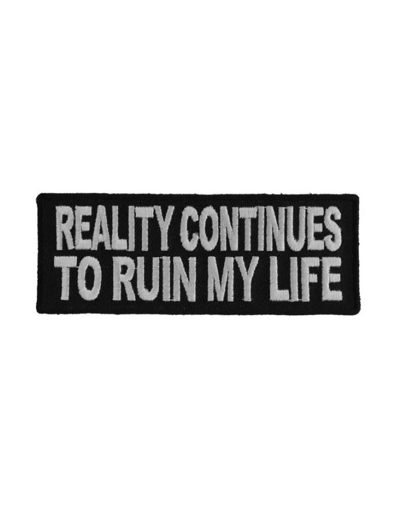 """MidMil Embroidered Patch """"Reality continues to ruin my life"""" 4"""" wide x 1.5"""" high Black"""