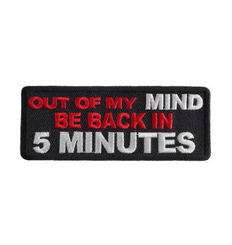 """MidMil Embroidered Patch """"Out of my mind, be back in 5 minutes"""" 3.5"""" wide x 1.2"""" high Black"""