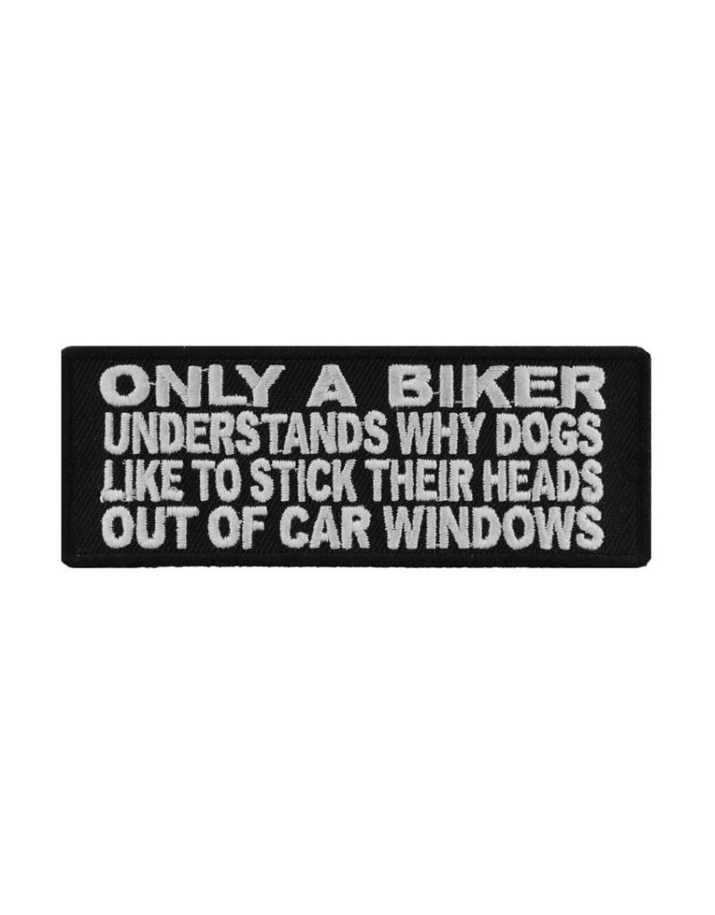 """MidMil Embroidered Patch """"Only a biker understands why dogs like to stick their heads out of car windows"""" 4"""" wide x 1.5"""" high Black"""