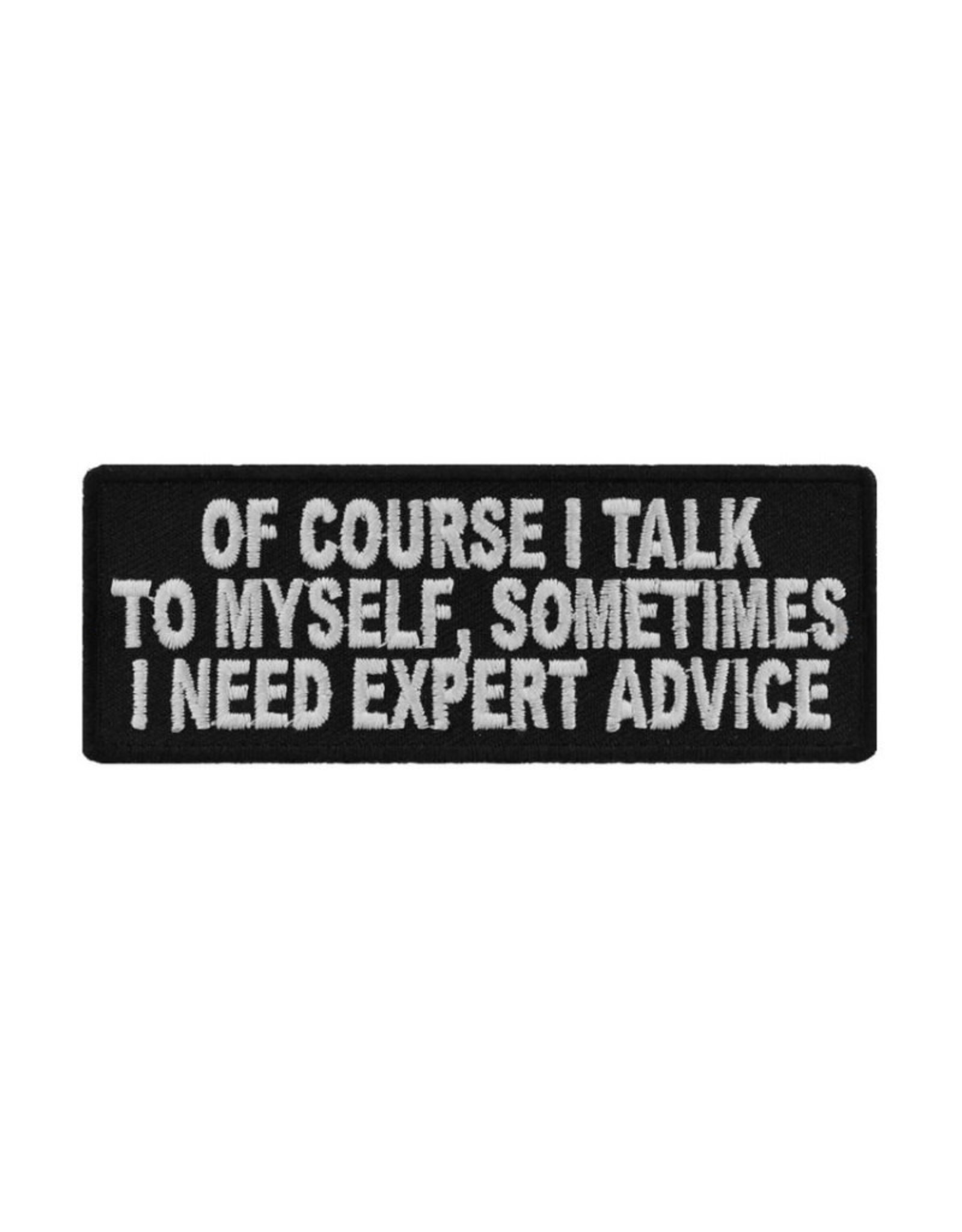 "MidMil Embroidered Patch ""Of course I talk to myself, sometimes I need expert advice"" 4"" wide x 1.5"" high Black"