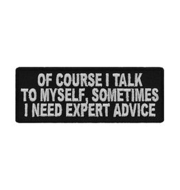 """MidMil Embroidered Patch """"Of course I talk to myself, sometimes I need expert advice"""" 4"""" wide x 1.5"""" high Black"""