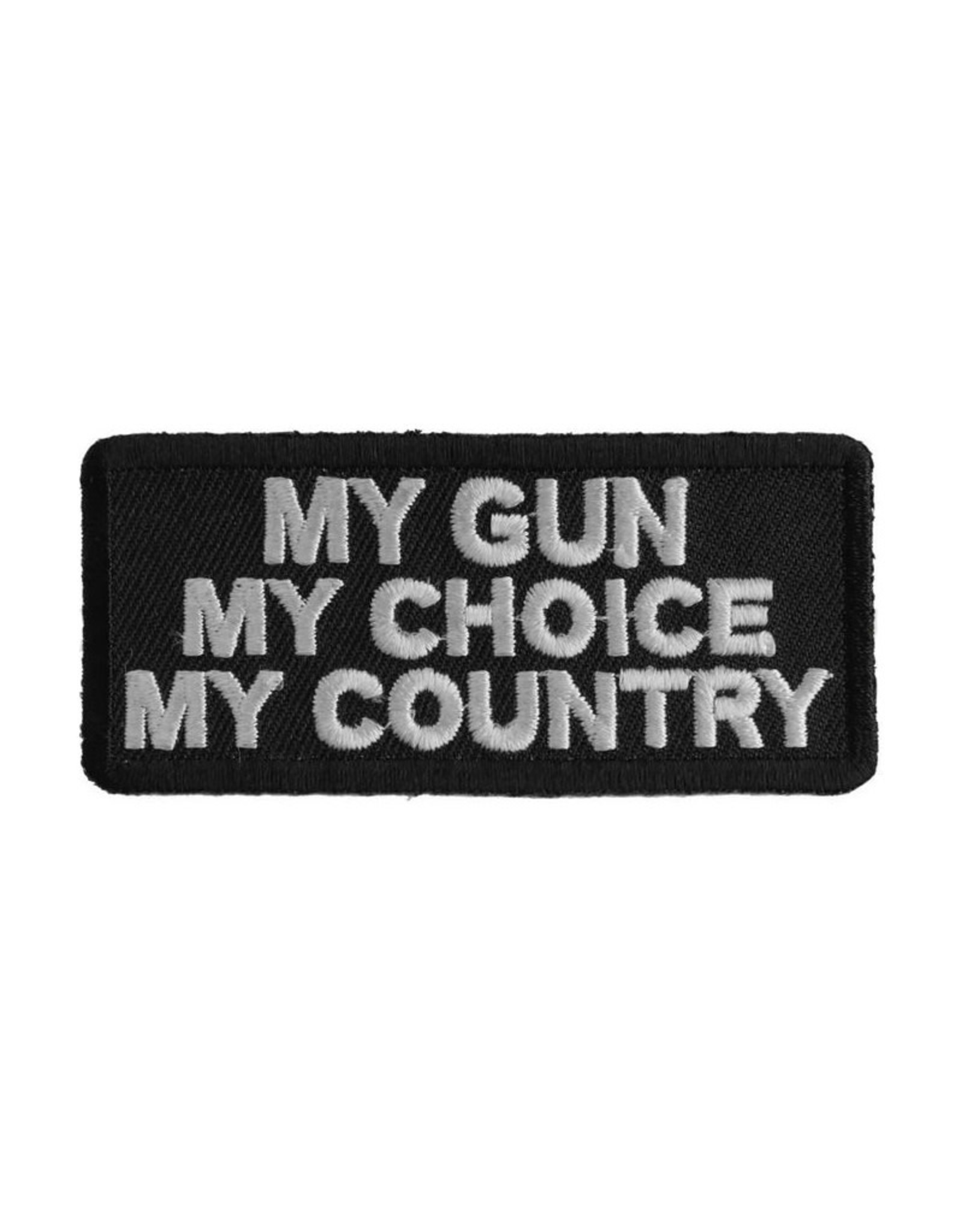 """MidMil `````Embroidered Patch """"My gun, My choice, My country"""" 3"""" wide x 1.2"""" high Black"""
