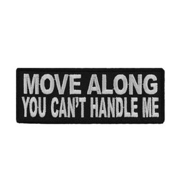 """MidMil Embroidered Patch """"Move along, you can't handle me"""" 4"""" wide x 1.5"""" high Black"""