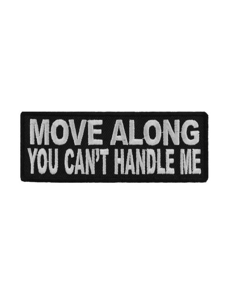"MidMil Embroidered Patch ""Move along, you can't handle me"" 4"" wide x 1.5"" high Black"