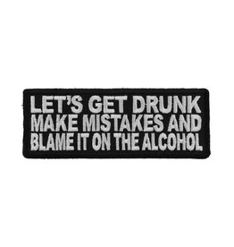 """MidMil Embroidered Patch """"Let's get drunk, make mistakes and . . ."""" 4"""" wide x 1.5"""" high Black"""