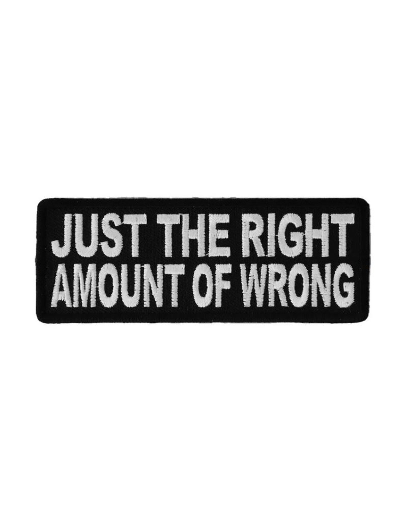 """MidMil Embroidered Patch """"Just the Right Amount of Wrong"""" 4"""" wide x 1.5"""" high Black"""