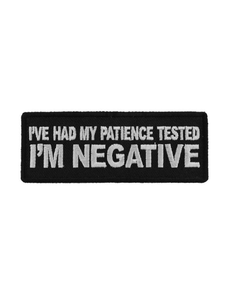 """MidMil Embroidered Patch """"I've had my patience tested, I'm Negative"""" 4"""" wide x 1.5"""" high Black"""