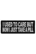 "MidMil Embroidered Patch ""I used to care but now I just take a pill"" 4"" wide x 1.5"" high Black"