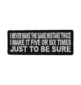 """MidMil Embroidered Patch """"I never make the same mistake twice, I make it five or six times, just to be sure"""" 4"""" wide x 1.5"""" high Black"""