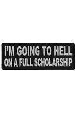 """MidMil Embroidered Patch """"I'm going to hell on a full scholarship"""" 4"""" wide x 1.5"""" high Black"""