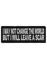"""MidMil Embroidered Patch """"I may not change the world, but I will leave a scar"""" 4"""" wide x 1.5"""" high Black"""
