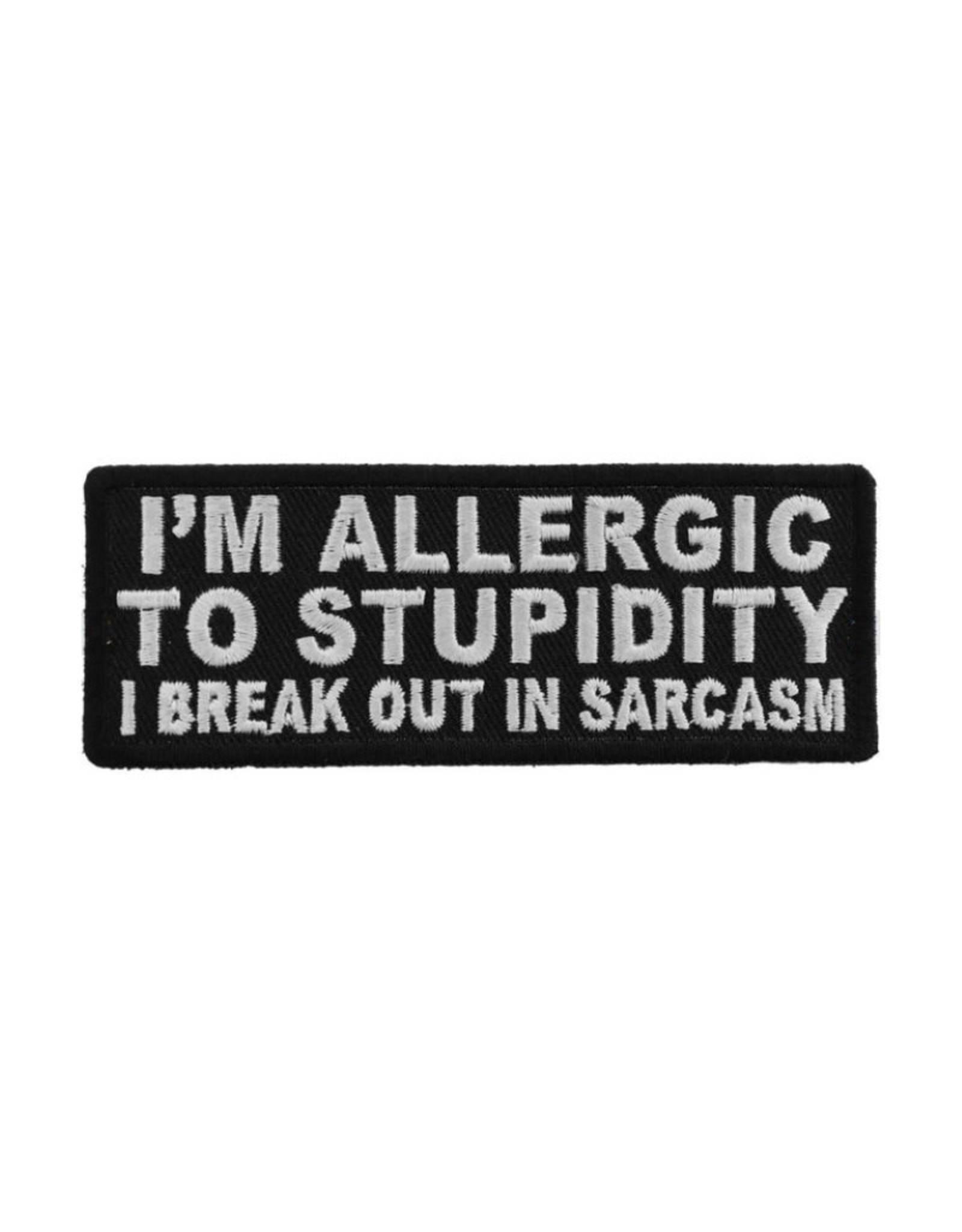 """MidMil Embroidered Patch """"I'm allergic to stupidity, I break out in sarcasm"""" 4""""wide x 1.5"""" high Black"""