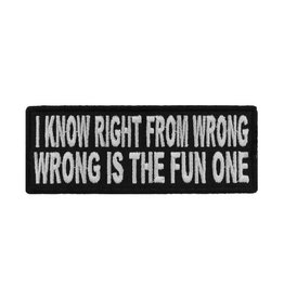 """MidMil Embroidered Patch """"I know right from wrong, wrong is  the fun one"""" 4"""" wide x 1.5"""" high Black"""