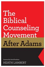 Lambert The Biblical Counseling Movement After Adams