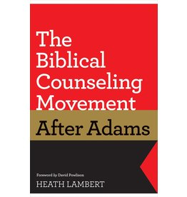 Lambert Biblical Counseling Movement After Adams, The