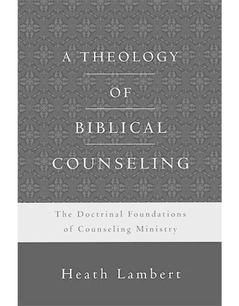 Lambert A Theology of Biblical Counseling