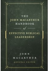 MacArthur John MacArthur Handbook of Effective Biblical Leadership