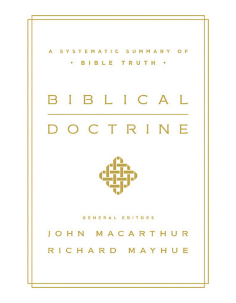 MacArthur/Mayhue Biblical Doctrine