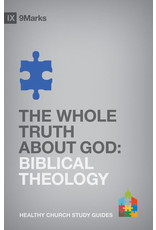 Jamieson The Whole Truth About God: IX Marks
