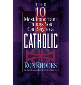 Rhodes 10 Most Important Things You Can Say to a Catholic, The