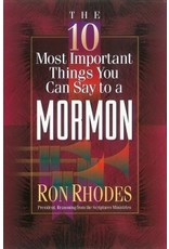 Rhodes The 10 Most Important Things You can say to a Mormon