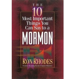Rhodes 10 Most Important Things You can say to a Mormon, The