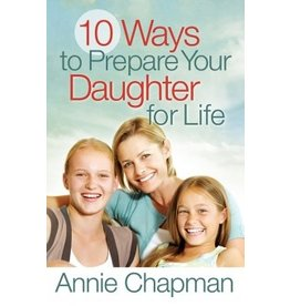 Chapman 10 Ways to Prepare Your Daughter for Life