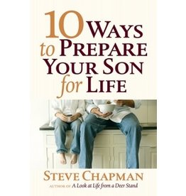 Chapman 10 Ways to Prepare Your Son for Life