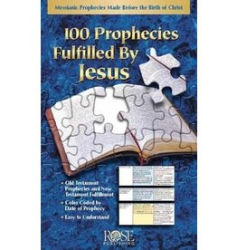 Rose Publishers 100 Prophecies Fulfilled By Jesus
