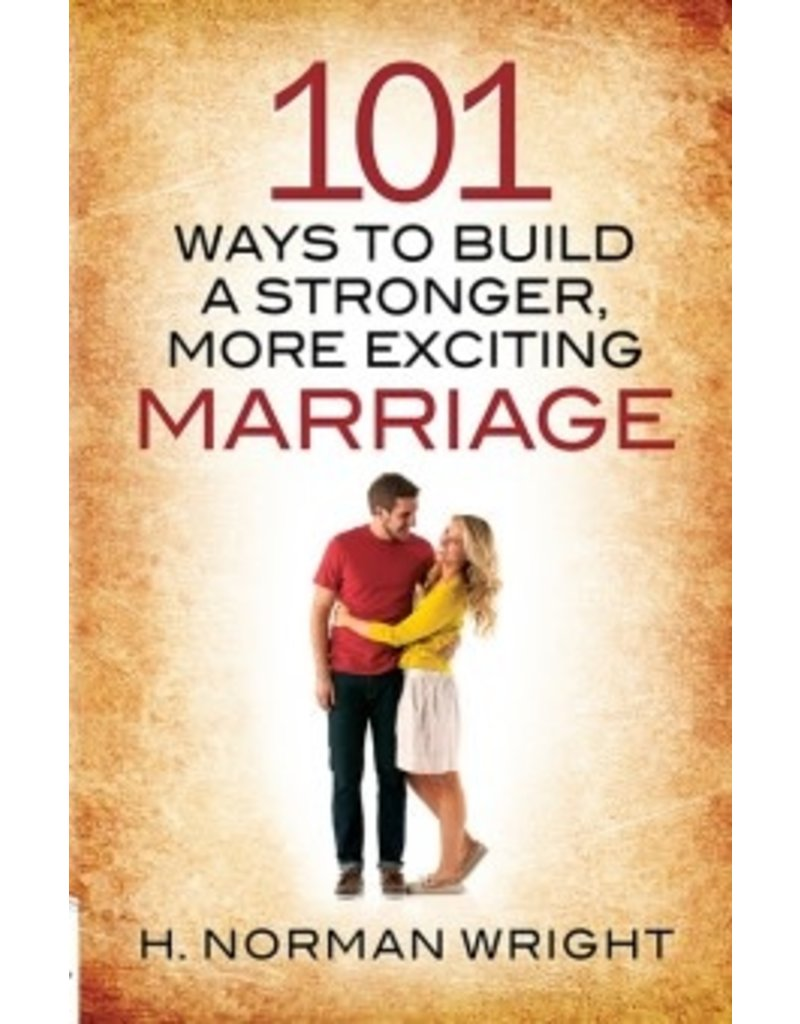 Wright 101 Ways to Build a Stronger Marriage