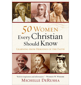 DeRusha 50 Women Every Christian Should Know