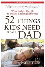 Payleitner 52 Things Kids Need From A Dad