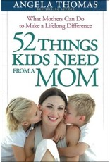 Thomas 52 Things Kids Need From A Mom