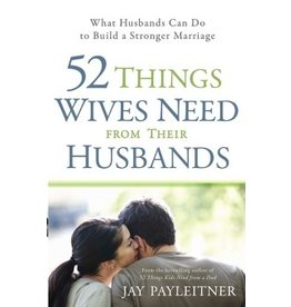 Payleitner 52 Things Wives Need From Their Husbands