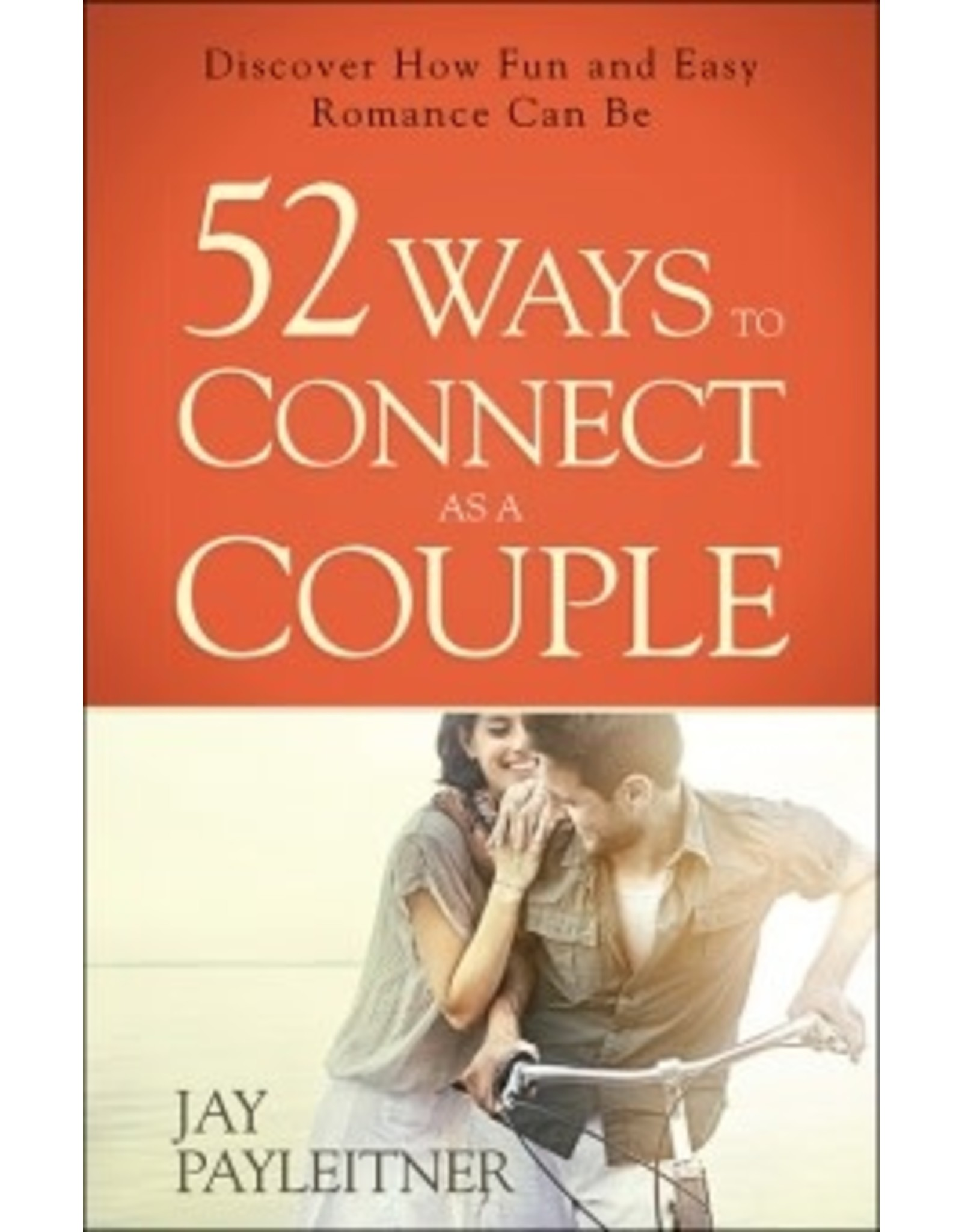 Payleitner 52 Ways to Connect as a Couple