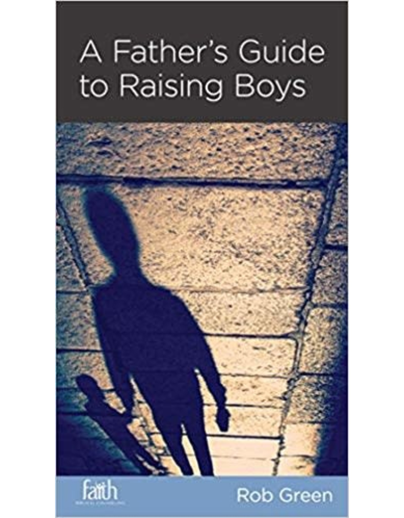 Green A Father's Guide to Raising Boys