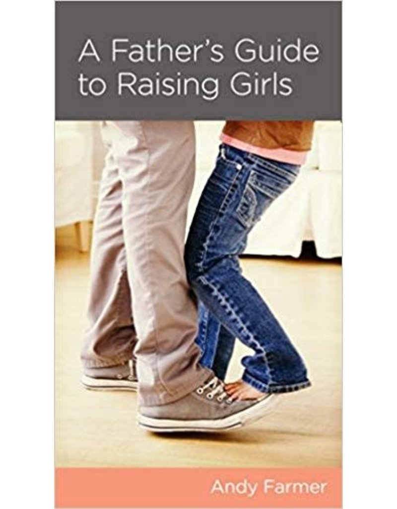 Farmer A Father's Guide to Raising Girls