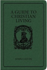 Calvin A Guide to Christian Living