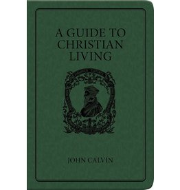 Calvin A Guide to Christian Living - Gift Edition