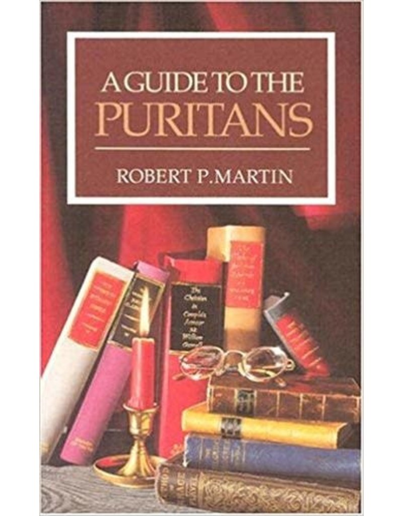 Martin A Guide to the Puritans