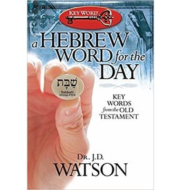 Watson A Hebrew Word for the Day, Key Words from the Old Testament