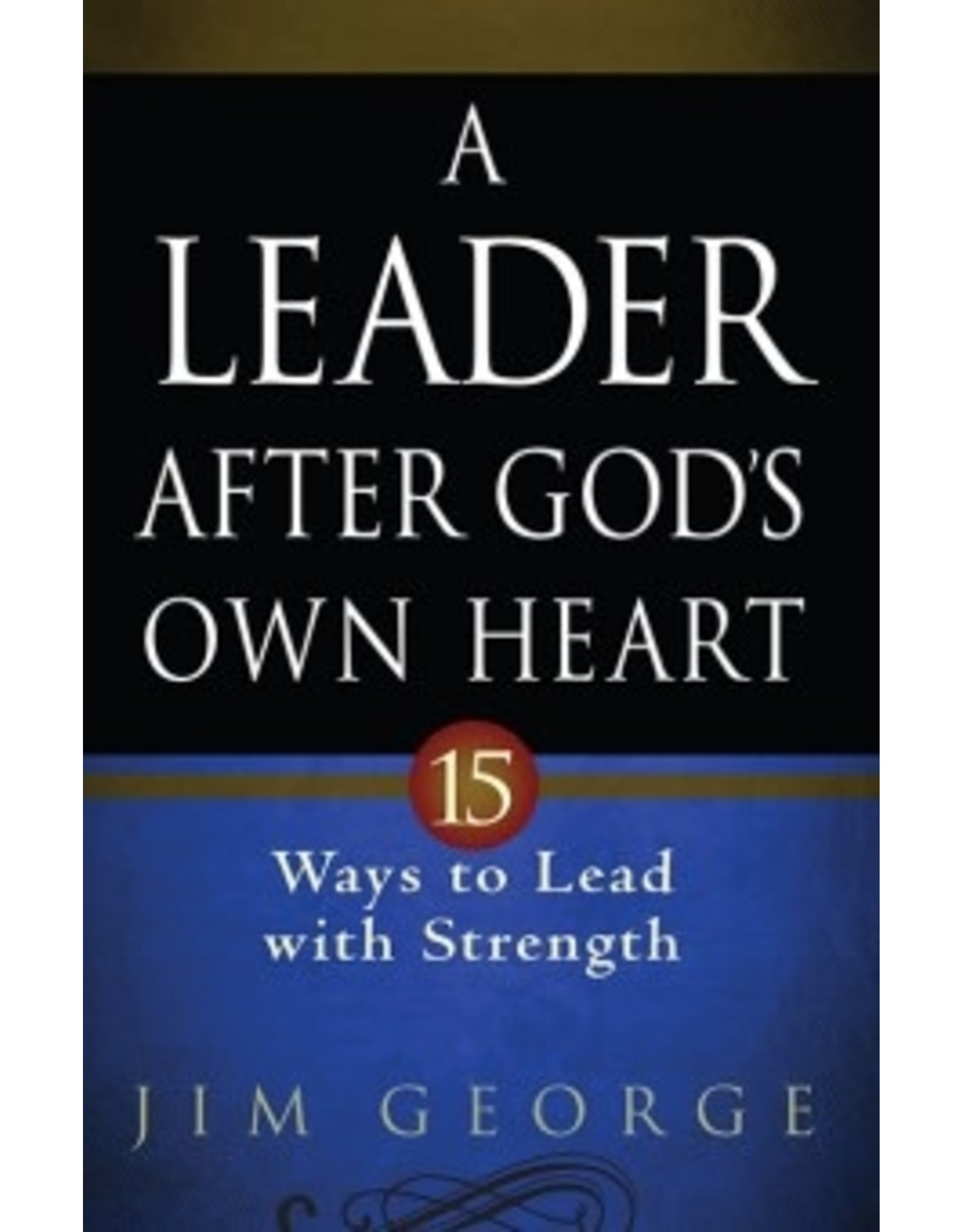 George A Leader After God's Own Heart