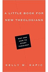 Kapic A Little Book for New Theologians
