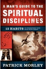 Morley A Man's Guide To The Spiritual Disciplines