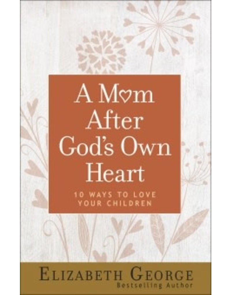 George A Mom After God's Own Heart