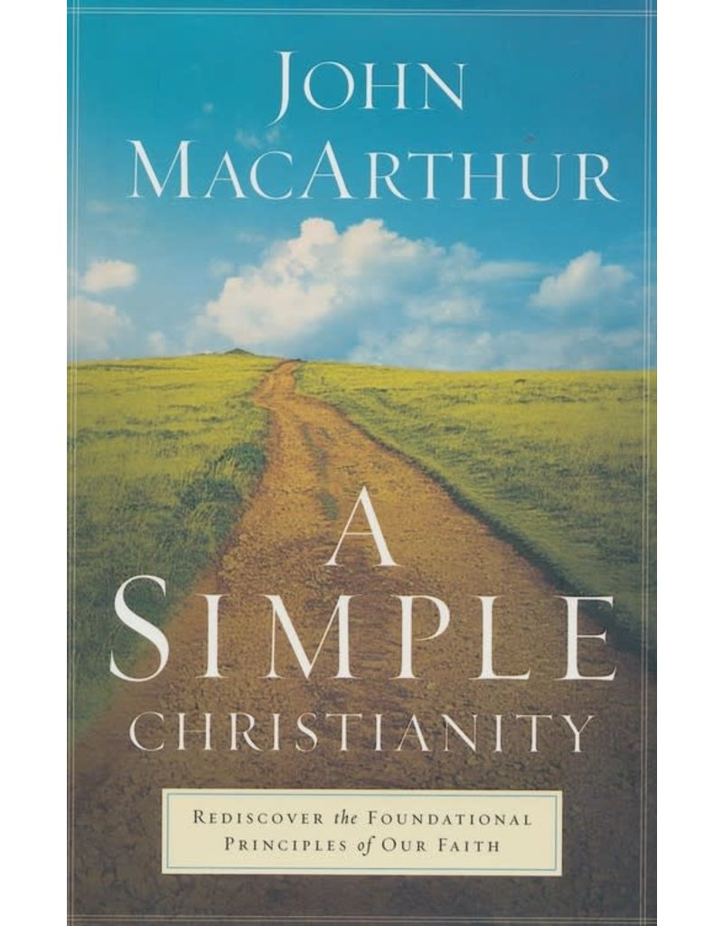 MacArthur A Simple Christianity