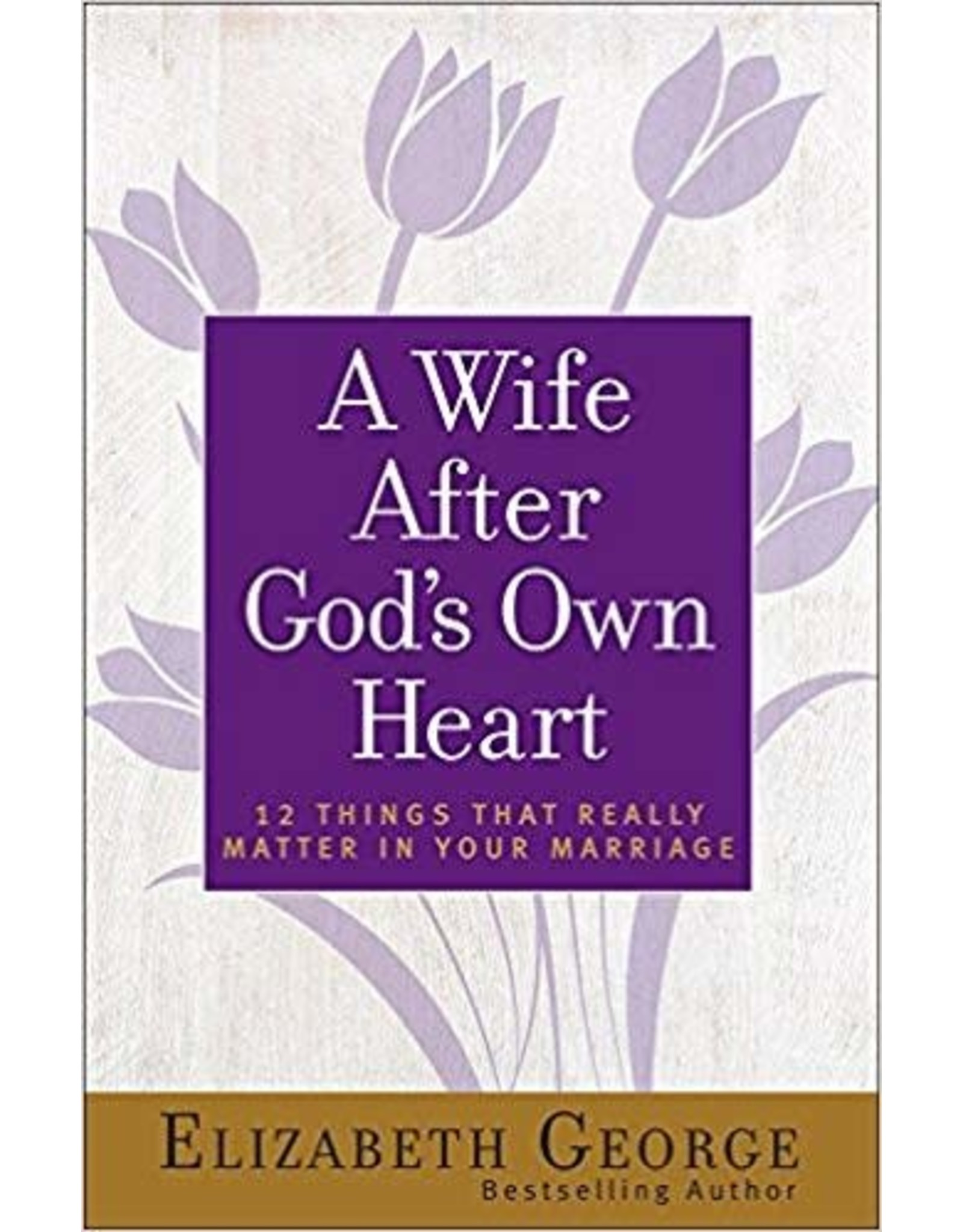 George A Wife After God's Own Heart