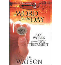 Watson A Word for the Day, Key Words from the New Testament