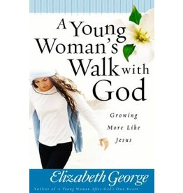 George A Young Woman's Walk with God