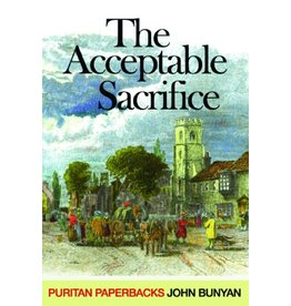 Bunyan The Acceptable Sacrifice(Puritan Paperbacks)